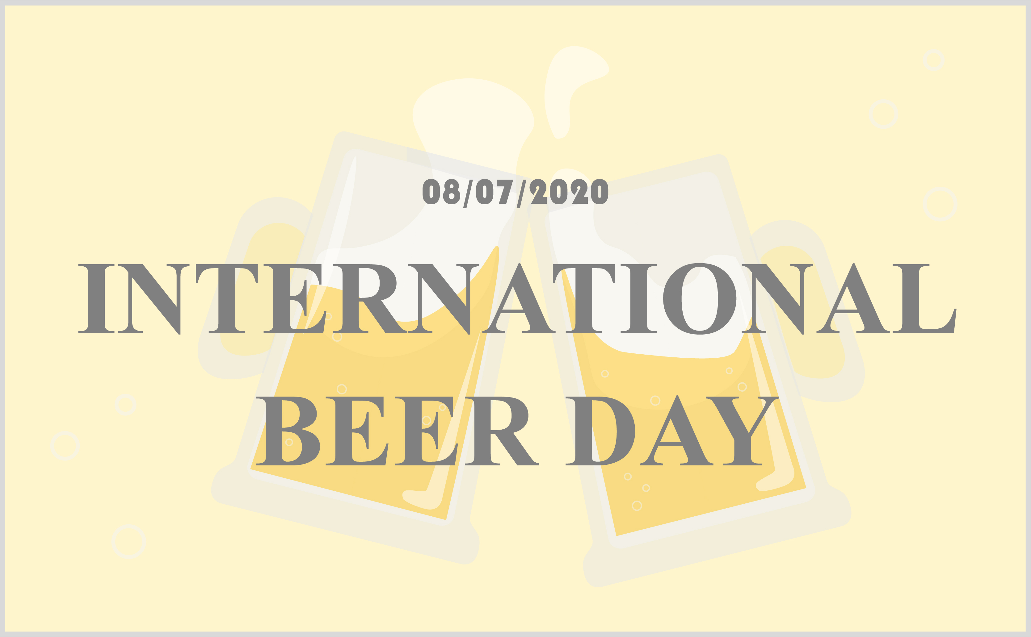 Celebrate International Beer Day on August 7th, 2020