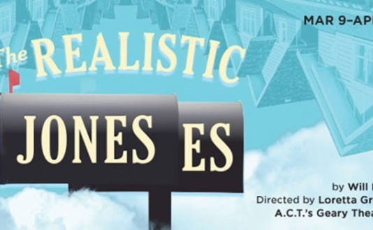The Realistic Joneses at A.C.T. Geary Theater in Union Square, San Francisco