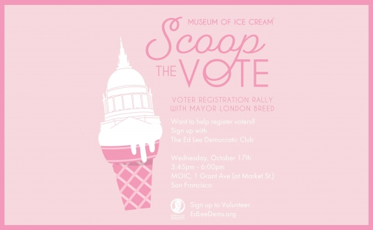 Museum of Ice Cream: Scoop the Vote! Voter Registration Rally with Mayor London Breed in Union Square, San Francisco