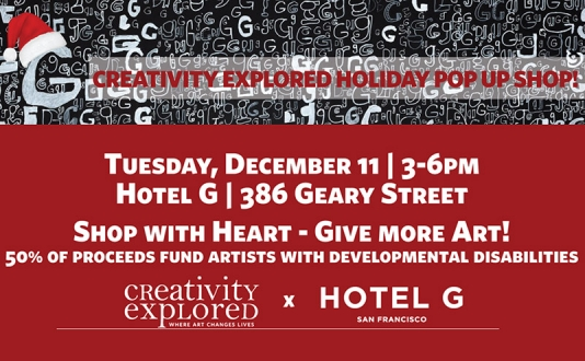Creativity Expored Holiday Pop Up Shop at Hotel G in Union Square, San Francisco