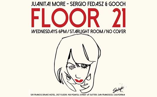 Floor 21 hosted by Juanita MORE!