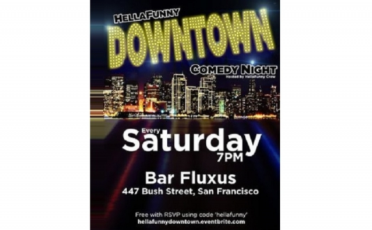HellaFunny Downtown Comedy Night - Happy Hour at Bar Fluxus in Union Square, San Francisco