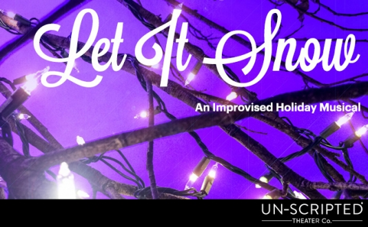 Let It Snow: An Improvised Holiday Musical at the Un-Scripted Theater Company