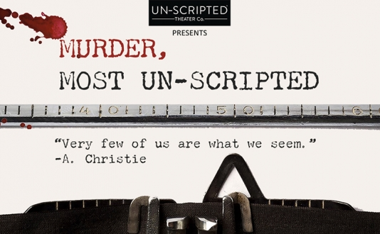 Murder, Most Un-Scripted at the Un-Scripted Theater Company in Union Square, San Francisco