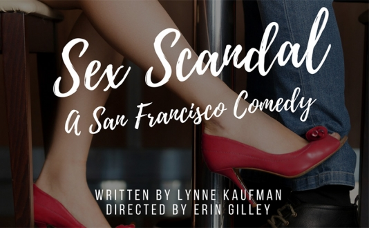 Sex Scandal: A San Francisco Comedy at the Un-Scripted Theater Company in Union Square, San Francisco