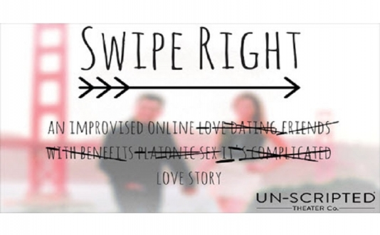 Swipe Right at Un-Scripted Theater Company in Union Square, San Francisco