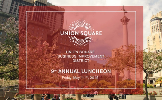 The Union Square Business Improvement Districts 9th Annual Luncheon Hosted by the Union Square Foundation benefiting the Union Square District in San Francisco, California