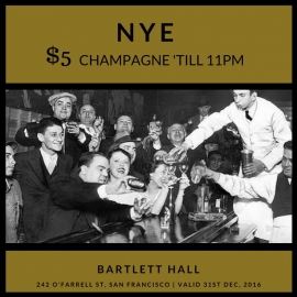 Bartlett Hall New Years Eve Champagne Deal 2016 at Union Square, San Francisco