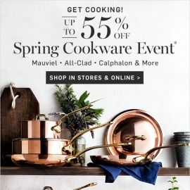 Spring Cookware Event - Up to 55% OFF Top Brands! at William-Sonoma in Union Square, San Francisco