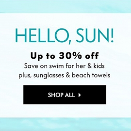 Hello Sun! Up to 30% OFF swim for her & kids at Neiman Marcus in Union Square, San Francisco