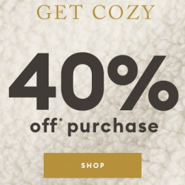 Get Cozy 40% OFF Purchase