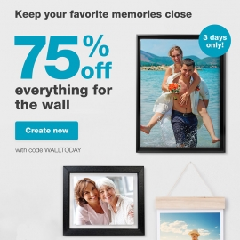 Keep Your Favorite Memories Close | 75% OFF Everything for the Wall