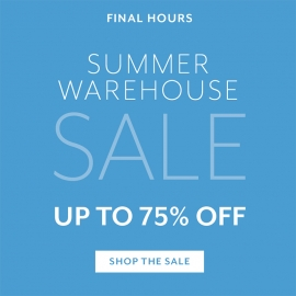 Summer Warehouse Sale Up to 75% OFF